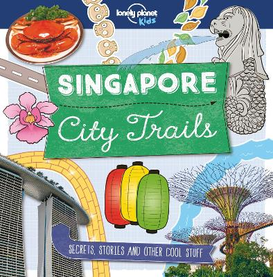 City Trails - Singapore by Lonely Planet