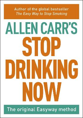 Stop Drinking Now by Allen Carr