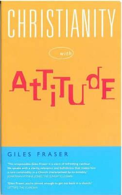 Christianity with Attitude by Giles Fraser