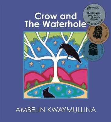 Crow And The Waterhole by Ambelin Kwaymullina