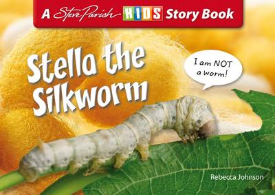 Stella the Silkworm by Rebecca Johnson