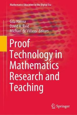 Proof Technology in Mathematics Research and Teaching by Gila Hanna
