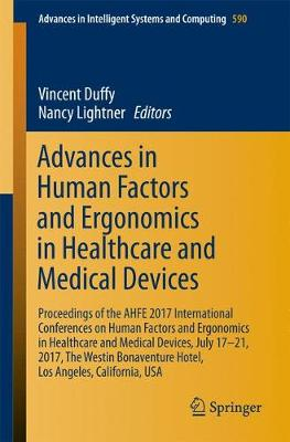 Advances in Human Factors and Ergonomics in Healthcare and Medical Devices by Vincent Duffy