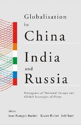 Globalisation in China, India and Russia by Xavier Richet