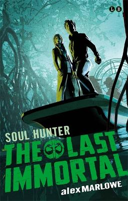 Last Immortal: Soul Hunter by Alex Marlowe