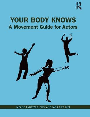 Your Body Knows: A Movement Guide for Actors book