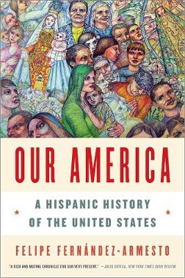 Our America by Felipe Fernandez-Armesto