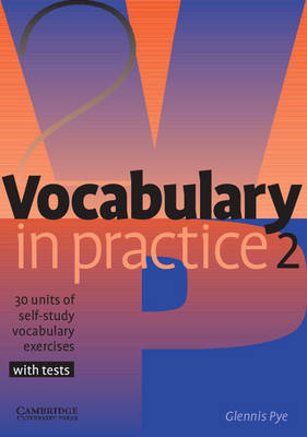 Vocabulary in Practice 2 by Glennis Pye