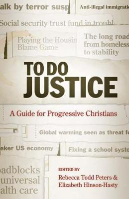 To Do Justice by Rebecca Todd Peters