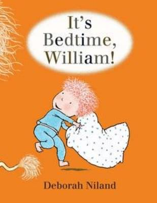 It's Bedtime, William by Deborah Niland
