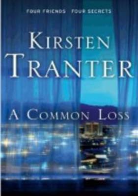 A A Common Loss by Kirsten Tranter