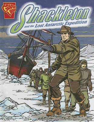 Shackleton and the Lost Antarctic Expedition by Blake A Hoena