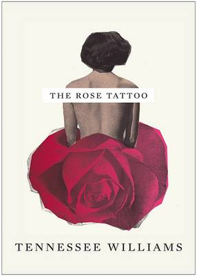 Rose Tattoo by Tennessee Williams