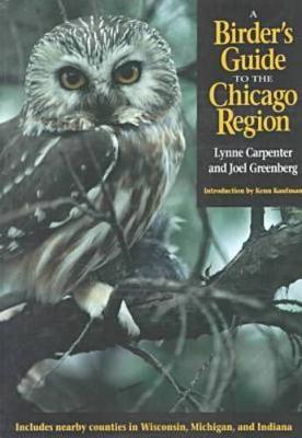A Birder's Guide to the Chicago Region by Lynne Carpenter