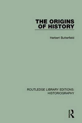 The Origins of History by Herbert Butterfield