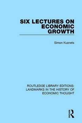 Six Lectures on Economic Growth by Simon Kuznets