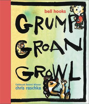 Grump Groan Growl by Bell Hooks