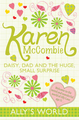 Daisy, Dad and the Huge, Small Surprise by Karen McCombie