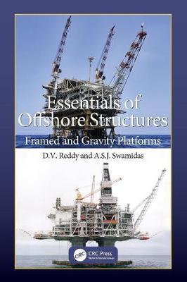 Essentials of Offshore Structures by D. V. Reddy