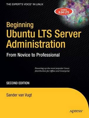 Beginning Ubuntu LTS Server Administration by Van Vugt Sander