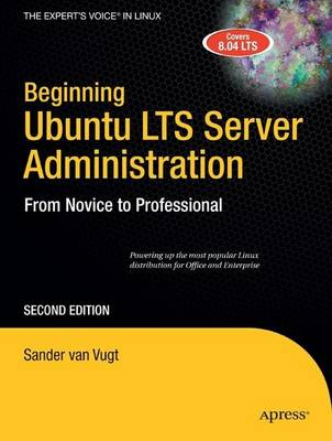 Beginning Ubuntu LTS Server Administration by Van Vugt Sander