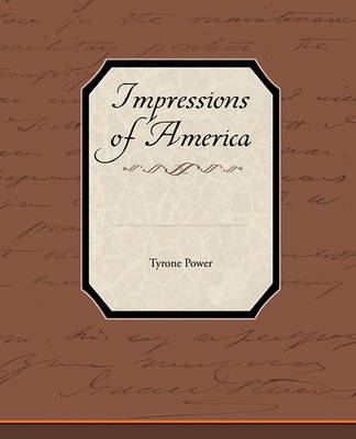 Impressions of America by Tyrone Jr Power