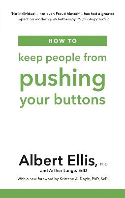 How to Keep People From Pushing Your Buttons by Albert Ellis