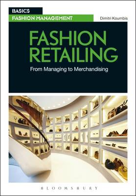 Fashion Retailing: From Managing to Merchandising by Dimitri Koumbis