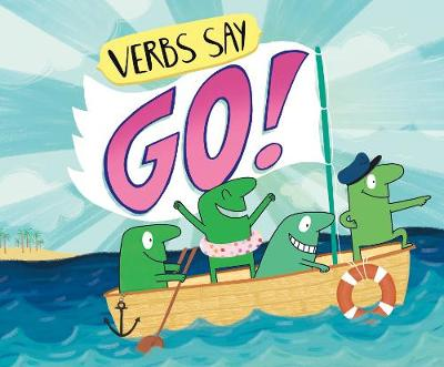 "Verbs Say ""Go!"" by Michael Dahl"