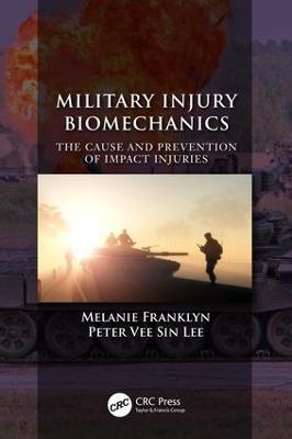 Military Injury Biomechanics by Melanie Franklyn
