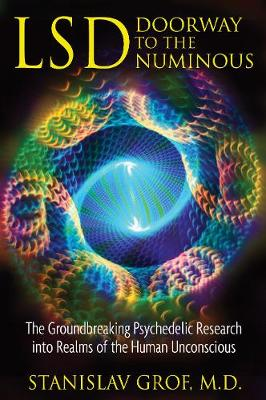 Lsd: Doorway to the Numinous by Stanislav Grof
