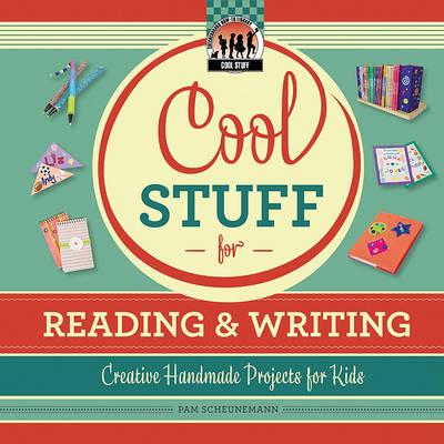 Cool Stuff for Reading & Writing by Pam Scheunemann