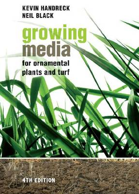 Growing Media for Ornamental Plants and Turf by Kevin Handreck