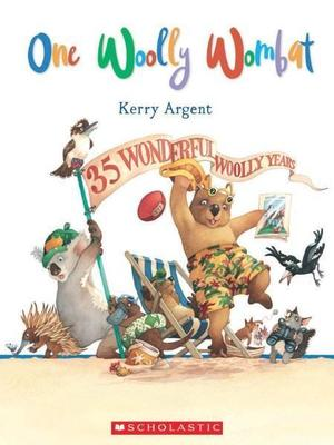 One Woolly Wombat 35th Anniversary Edition by Kerry Argent