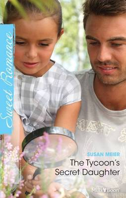 The Tycoon's Secret Daughter by Meier Susan