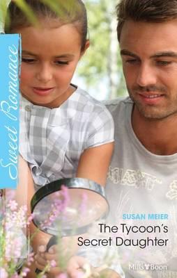 The Tycoon's Secret Daughter by Meier Susan