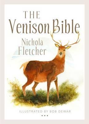 Venison Bible by Nichola Fletcher