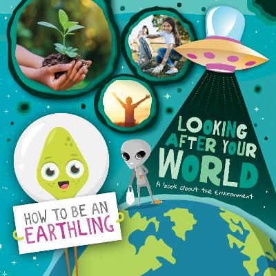 Looking after Your World: A Book About Environment by Kirsty Holmes