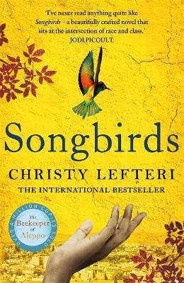 Songbirds: The heartbreaking follow-up to the million copy bestseller, The Beekeeper of Aleppo book