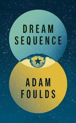 Dream Sequence by Adam Foulds