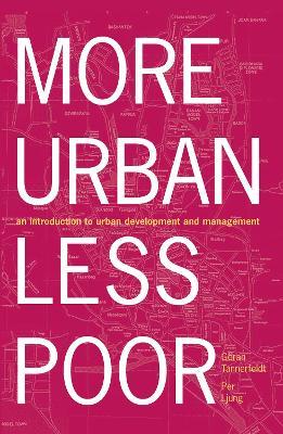 More Urban Less Poor by Goran Tannerfeldt