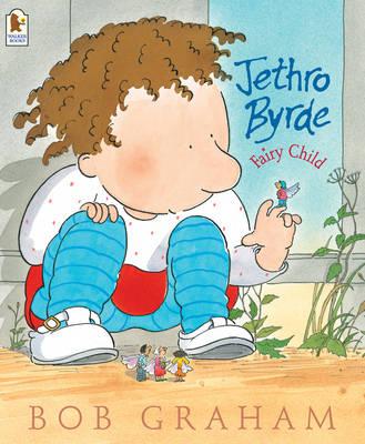 Jethro Byrde, Fairy Child by Bob Graham