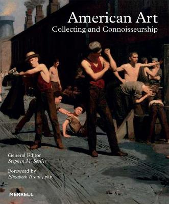 American Art: Collecting and Connoisseurship by Stephen M. Sessler