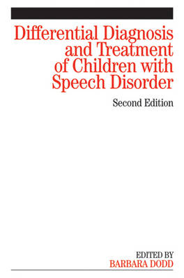 Differential Diagnosis and Treatment of Children  with Speech Disorder 2E by Barbara Dodd