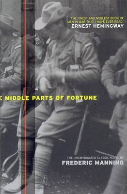 The Middle Parts Of Fortune by Frederic Manning