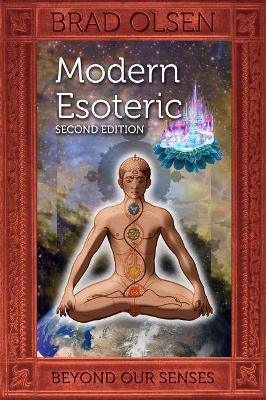 Modern Esoteric by Brad Olsen