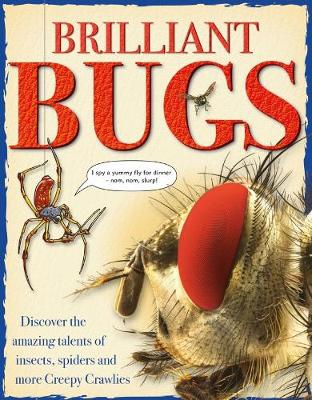 Brilliant Bugs: Discover the amazing talents of insects, spiders and more Creepy Crawlies book