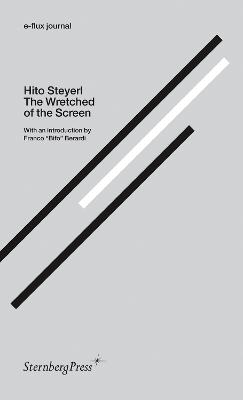 Hito Steyerl - the Wretched of the Screen. E-flux Journal by Hito Steyerl