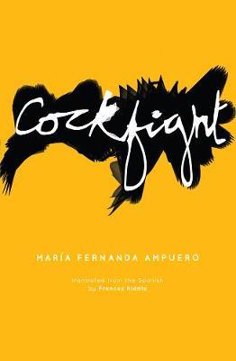 Cockfight by Maria Fernanda Ampuero