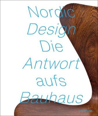 Nordic Design: The Response to the Bauhaus by Tobias Hoffmann - Broehan-Museum, Berlin